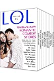 LOL Romantic Comedy Anthology - Volume 2 - Even More All-New Romance Stories by Bestselling Authors
