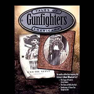 Gunfighters: Billy the Kid, Jesse James, The EArps & Doc Holliday | [Jimmy Gray]