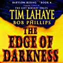 The Edge of Darkness: Babylon Rising, Book 4 (       UNABRIDGED) by Bob Phillips, Tim LaHaye Narrated by Bob Phillips, Paul Michael
