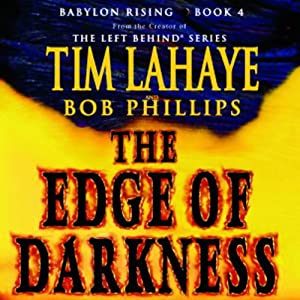 The Edge of Darkness: Babylon Rising, Book 4 | [Bob Phillips, Tim LaHaye]