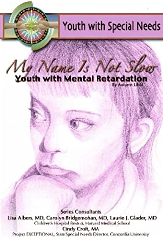 My Name Is Not Slow: Youth With Mental Retardation (Youth With Special Needs)