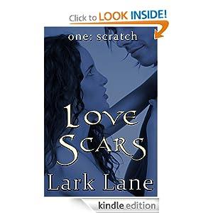 Love Scars - 1: Scratch Lark Lane
