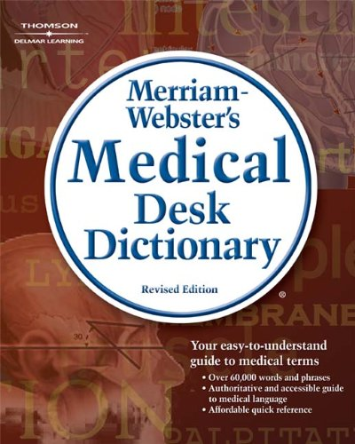 Merriam-Webster's Medical Desk Dictionary, Revised Edition (Math and Writing for Health Science)