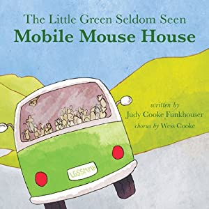 The Little Green Seldom Seen Mobile Mouse House | [Judy Funkhouser]