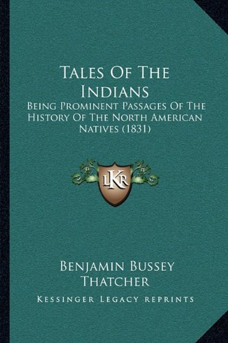 Tales of the Indians: Being Prominent Passages of the History of the North American Natives (1831)