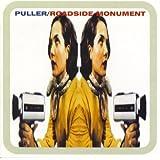 Puller / Roadside Monument