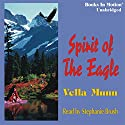 Spirit of the Eagle Audiobook by Vella Munn Narrated by Stephanie Brush