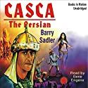 Casca: The Persian: Casca Series #6 (       UNABRIDGED) by Barry Sadler Narrated by Gene Engene