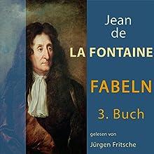 Fabeln von Jean de La Fontaine 3 Hörbuch von Jean de La Fontaine Gesprochen von: Jürgen Fritsche