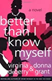 Better Than I Know Myself: A Novel
