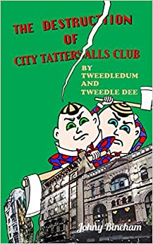The Destruction Of City Tattersalls: By Tweedledum And Tweedledee