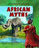 African Myths (Myths from Many Lands)