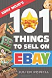 Julien Powell eBay Mojo - 101 Things to Sell on eBay: eBay Mojo Powerseller Secrets