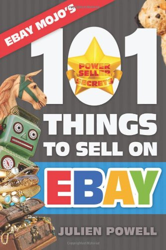 Ebay Mojo - 101 Things To Sell On Ebay: Ebay Mojo Powerseller Secrets front-173144