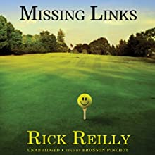Missing Links (       UNABRIDGED) by Rick Reilly Narrated by Bronson Pinchot