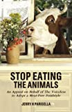 img - for Stop Eating the Animals: An Appeal on Behalf of The Voiceless to Adopt a Meat-Free Foodstyle book / textbook / text book