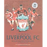 The Official Liverpool FC Illustrated Historyby Jeff Anderson