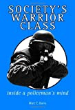 img - for Society's Warrior Class: Inside A Policeman's Mind book / textbook / text book