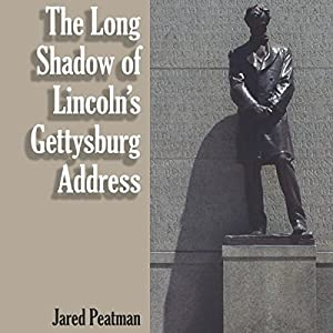 The Long Shadow of Lincoln's Gettysburg Address Audiobook