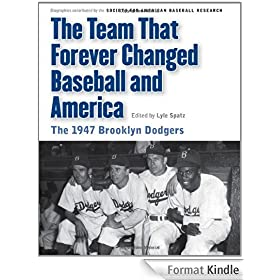 The Team That Forever Changed Baseball and America: The 1947 Brooklyn Dodgers (Memorable Teams in Baseball History) (English Edition)