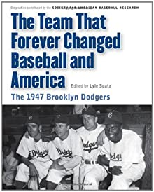 The Team That Forever Changed Baseball And America: The 1947 Brooklyn Dodgers (Memorable Teams In Baseball History)