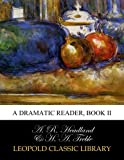 img - for A dramatic reader, book II book / textbook / text book