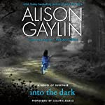 Into the Dark: A Novel of Suspense | Alison Gaylin
