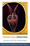 img - for Unconscious Dominions: Psychoanalysis, Colonial Trauma, and Global Sovereignties book / textbook / text book