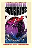 img - for Daughters of Aquarius: Women of the Sixties Counterculture (Culture America) book / textbook / text book