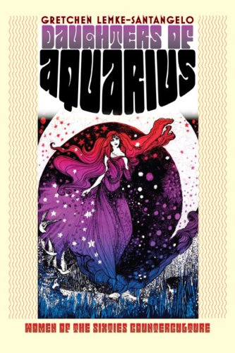 Daughters of Aquarius: Women of the Sixties...