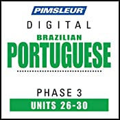 Port (Braz) Phase 3, Unit 26-30: Learn to Speak and Understand Portuguese (Brazilian) with Pimsleur Language Programs |  Pimsleur