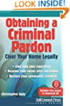 Obtaining A Criminal Pardon: Clear Yo...
