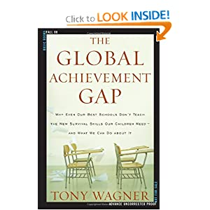 Amazon.com: The Global Achievement Gap: Why Even Our Best Schools Don't Teach the New Survival Skills Our Children Need--And What We Can Do About It (9780465002290): Tony Wagner: Books