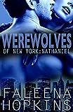 Werewolves of New York: Nathaniel: A Werewolf Shifter Romance (Werewolves of... Book 1)