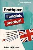 Pratiquer l'anglais médical: vocabulaire thématique, expressions spécifiques, guide de conversation
