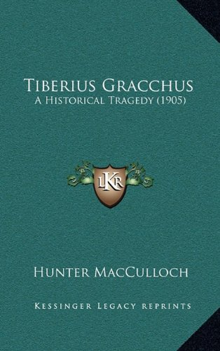 Tiberius Gracchus: A Historical Tragedy (1905)