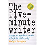 The Five-Minute Writer 2nd Edition: Exercise and Inspiration in Creative Writing in Five Minutes a Dayby Margret Geraghty