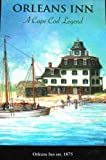 ORLEANS INN: A CAPE COD LEGEND