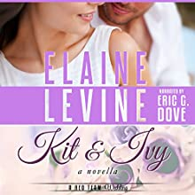 Kit and Ivy: A Red Team Wedding Novella, Book 3.5 Audiobook by Elaine Levine Narrated by Eric G. Dove