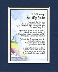 """""""A Message For My Father"""" A Gift For A Dad. Touching 8x10 Poem, Double-matted in Navy/White, And Enhanced With Watercolor Graphics."""