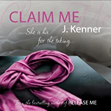 Claim Me: Stark Trilogy 2 (       UNABRIDGED) by J. Kenner Narrated by Sofia Willingham