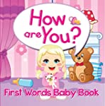 How are You? First Words Baby Book: S...
