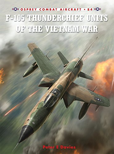 F-105 Thunderchief Units of the Vietnam War (Combat Aircraft)