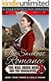 The Sweetest Romance: The Mail Order Bride and the Chocolatier
