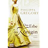Das Erbe der Knigin: Historischer Romanvon &#34;Philippa Gregory&#34;