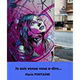 Je suis venue vous e-direpar Marie Fontaine