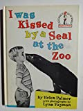 I Was Kissed By a Seal at the Zoo: B26 (Beginner Books, No. 26) (039490026X) by Palmer, Helen