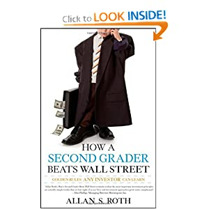 How a Second Grader Beats Wall Street: Golden Rules Any Investor Can Learn Allan S. Roth