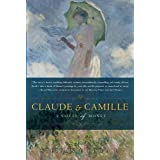 Claude & Camille: A Novel of Monet ~ Stephanie Cowell