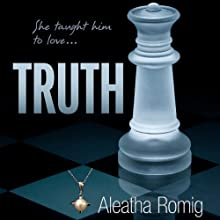 Truth: Consequences, Book 2 (       UNABRIDGED) by Aleatha Romig Narrated by Romy Nordlinger